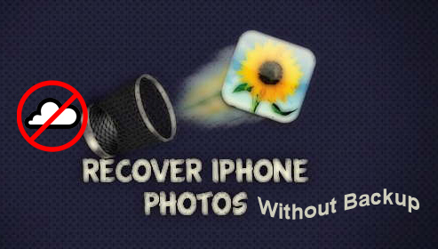 How to Recover iPhone Photos without Backup