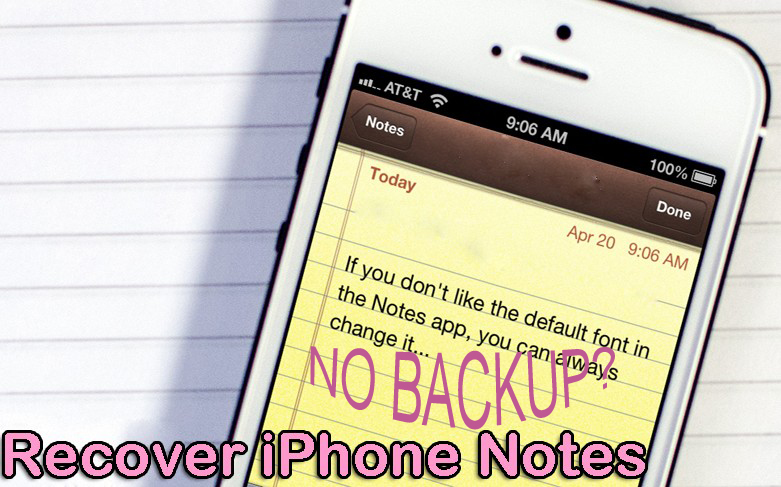 How to Retrieve Lost Notes from iPhone Without Backup
