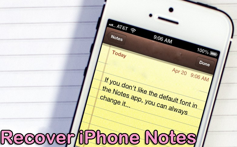 3 Ways to Undelete Notes on iPhone 6S/6/5S/5C/5/4S/4