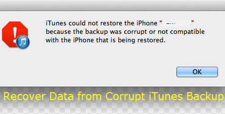 Recover iPhone Data from Corrupt iTunes Backup
