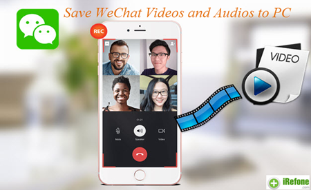 Extract iPhone WeChat Videos and Audios to Play on Computer