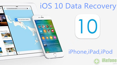 iOS 10 Data Recovery: Three Ways to Recover Lost Data after Upgrade to iOS 10
