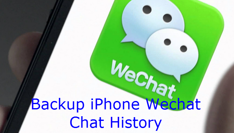 How to Backup iPhone WeChat Chat History to Computer