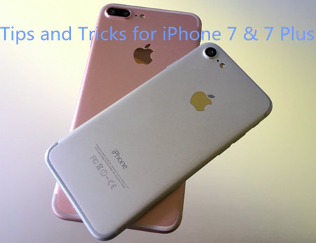 Basic Tips and Tricks for iPhone 7& 7 Plus