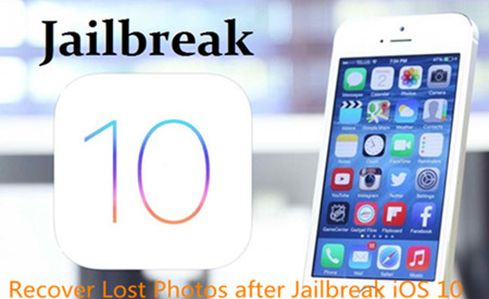 Restore iPhone Lost Photos When Jailbreaking iOS 10