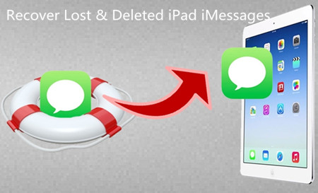 Recover Lost & Deleted iMessages on iPad Pro/Air/Mini