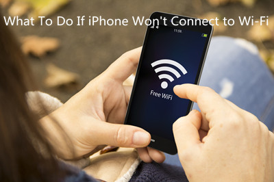 What to Do When Your iPhone Won't Connect to Wi-Fi