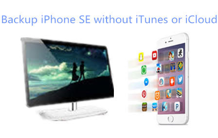 Backup iPhone SE Without iTunes or iCloud