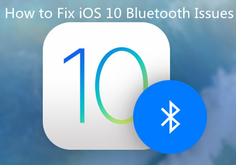 Fix Bluetooth Issues After iOS 10 Update