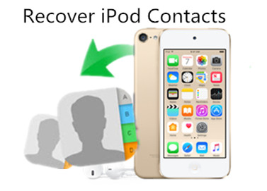 How to Recover Deleted/Lost Contacts on iPod Touch