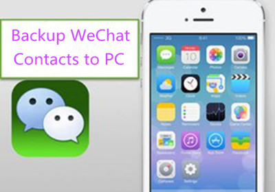 How to Backup iPhone WeChat Contacts to PC