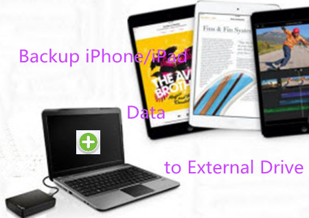 How to Backup iPhone/iPad Data to External Drive