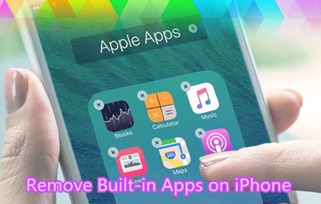 How to Remove Built-in Apps on iPhone