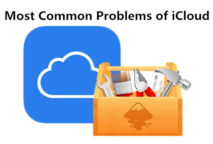 Solutions for Most Common iCloud Problems