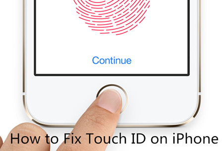 Fix Touch ID Not Working Problem on iPhone(iPhone 7 Included)
