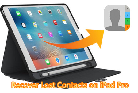 How to Recover Lost Contacts on iPad Pro