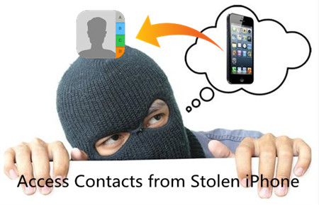 iPhone was Stolen, Is it Possible to Access Lost Contacts?
