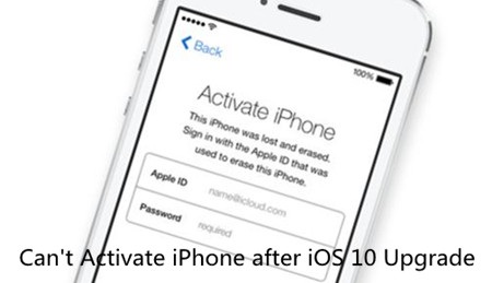 [Fixed]Can't Activate iPhone after iOS 10 Upgrade