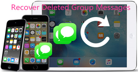 How to Recover Deleted Group Messages on iPhone/iPad/iPod