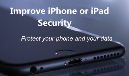 Essential Tips to Improve iPhone or iPad Security