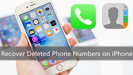 How to Recover Deleted Phone Numbers on iPhone