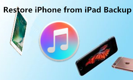 How to Restore iPhone from iPad Backup