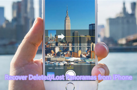 How to Recover Deleted/Lost Panoramas from iPhone(iPhone 7 Included)