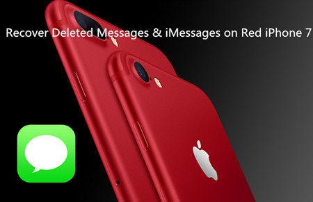 How to Recover Accidentally Deleted Messages & iMessages on Red iPhone 7