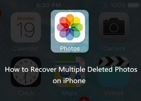 Methods to Recover Multiple Deleted Photos on iPhone