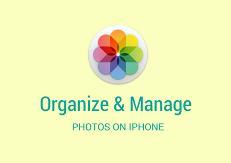 Tips to Easily Manage Photos on iPhone