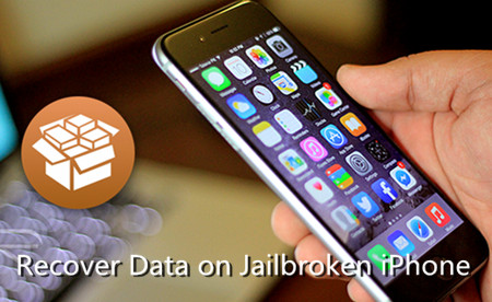 How to Recover Data on Jailbroken iPhone