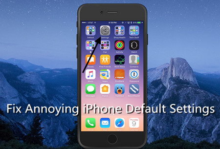 How to Fix Annoying iPhone Default Settings