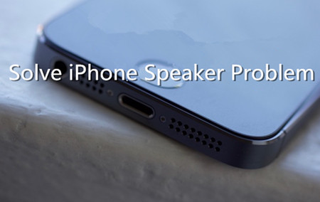 How to Solve iPhone Speaker Problem