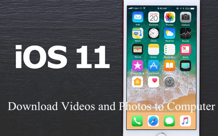 Download Videos and Photos to Computer Before iPhone Update to iOS 11