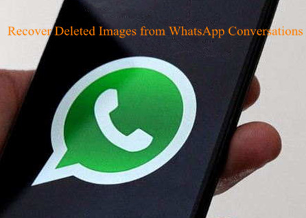 How to Recover Images from Deleted WhatsApp Conversations