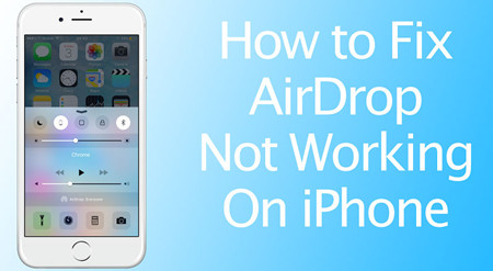 Solutions to Fix iPhone AirDrop Not Working
