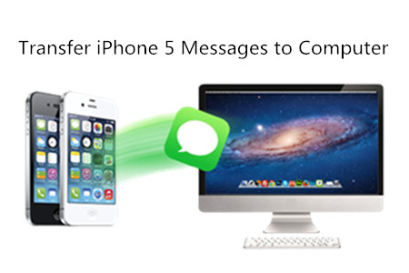 Transfer Text Messages to Computer from iPhone 5