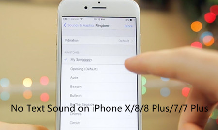 No Text Sound on iPhone X/8/8 Plus/7/7Plus