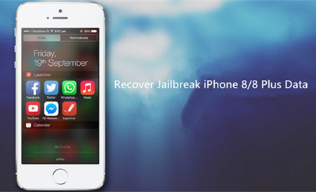 How to Recover Lost Data When Jailbreak iPhone 8/8 Plus