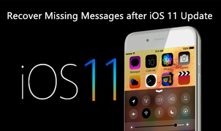 Methods to Recover Missing Messages after iOS 11 Update