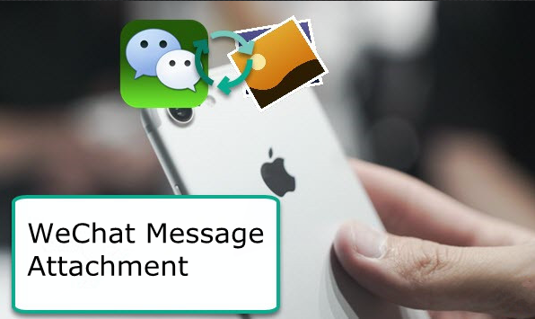 How to Recover WeChat Messages Attachments on iPhone