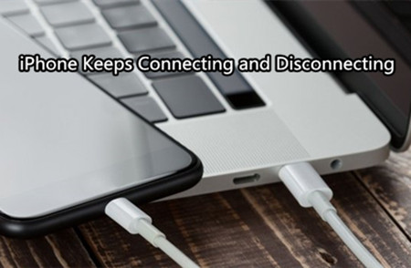 [Solved] iPhone/iPad Keeps Connecting and Disconnecting from Computer