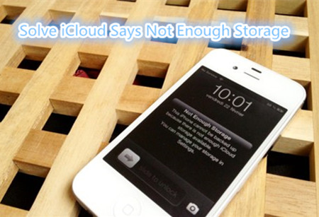 Tips to Solve iCloud Says Not Enough Storage