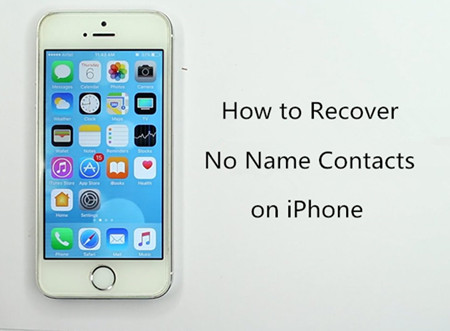 How to Recover No Name Contacts on iPhone