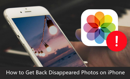 iPhone Photos Disappear Suddenly, How Can I Get them Back?